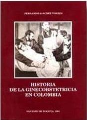 Historia de la Ginecobstetricia en Colombia