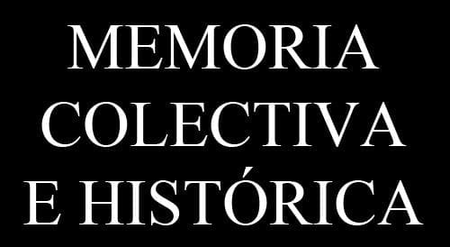 Memoria Colectiva e Histórica