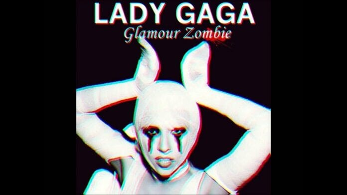 Glamour Zombie - Lady Gaga