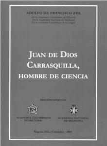 """Libro: """"Juan de Dios Carrasquilla, Hombre de Ciencia"""""""