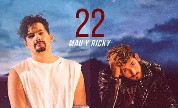22 - Mau y Ricky