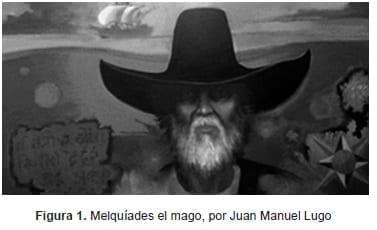 Melquíades el mago, por Juan Manuel Lugo